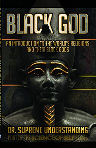 Black God; An Introduction To The World's Religions And Their Black Gods