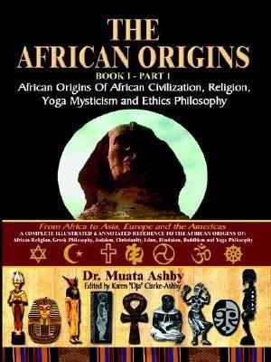 The African Origins: African Origins of African Civilization, Mystic Religion, Yoga Mystical