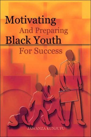 Motivating and Preparing Black Youth for Success