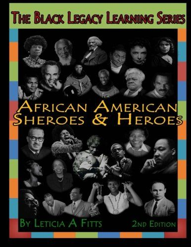 African American Sheroes and Heroes (The Black Legacy Learning Series)