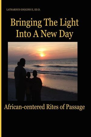 Bringing The Light Into A New Day: African-centered Rites Of Passage