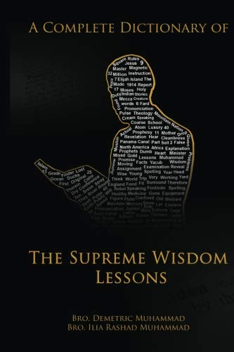 A Complete Dictionary Of The Supreme Wisdom Lessons