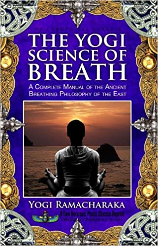 The Yogi Science of Breath: A Complete Manual of the Ancient Breathing Philosophy of the East