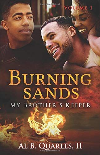 Burning Sands: My Brothers Keeper Volume 1