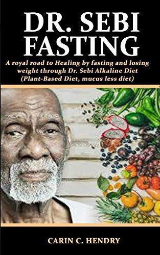 Dr. Sebi Fasting