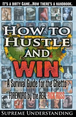 How to Hustle and Win Part 1