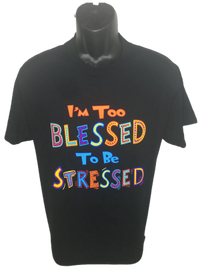 Im Too Blessed T-Shirt