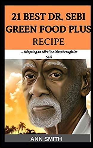 21 Best Dr. Sebi Green Food Plus Recipe