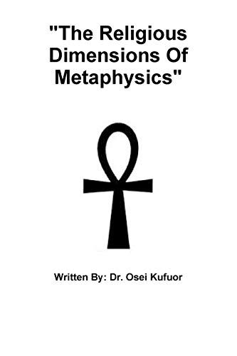 """""""The Religious Dimensions Of Metaphysics"""""""