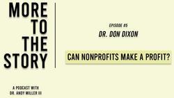 Can Nonprofits Make a Profit? Dr. Don Dixon's Answer