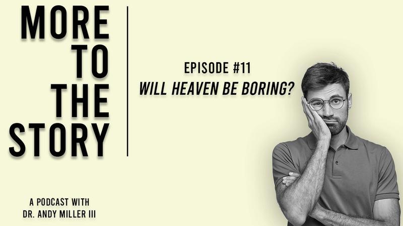 Will Heaven Be Boring?