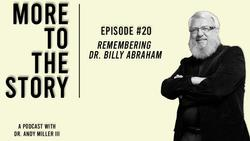 Remembering Dr. Billy Abraham - Promoted to Glory