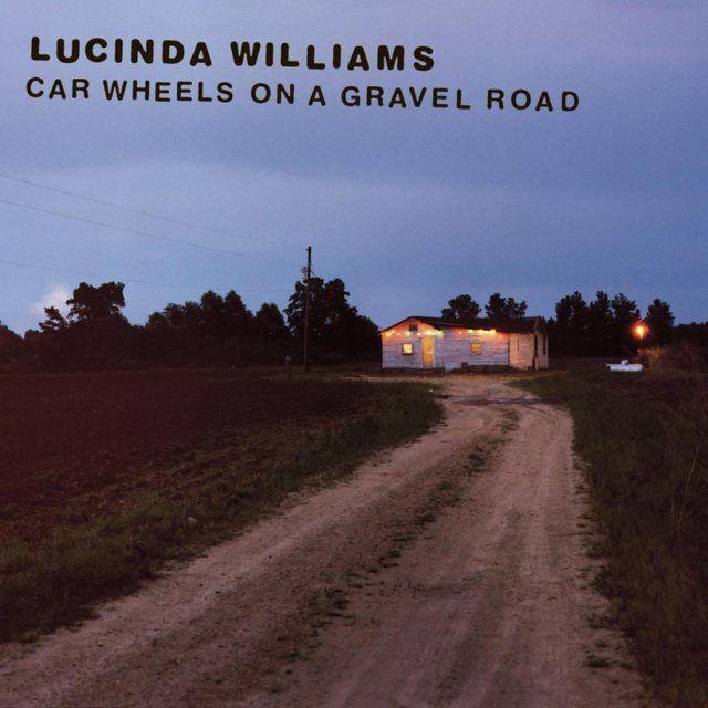 Album - Lucinda Williams - Car Wheels On A Gravel Road