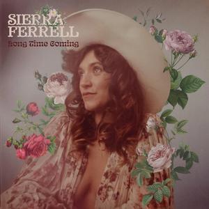Album Cover - Sierra Ferrell - Long Time Coming