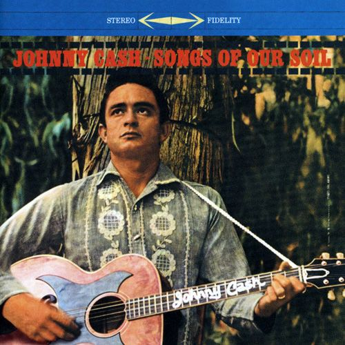 Johnny Cash - Songs Of Our Soil - Album Cover