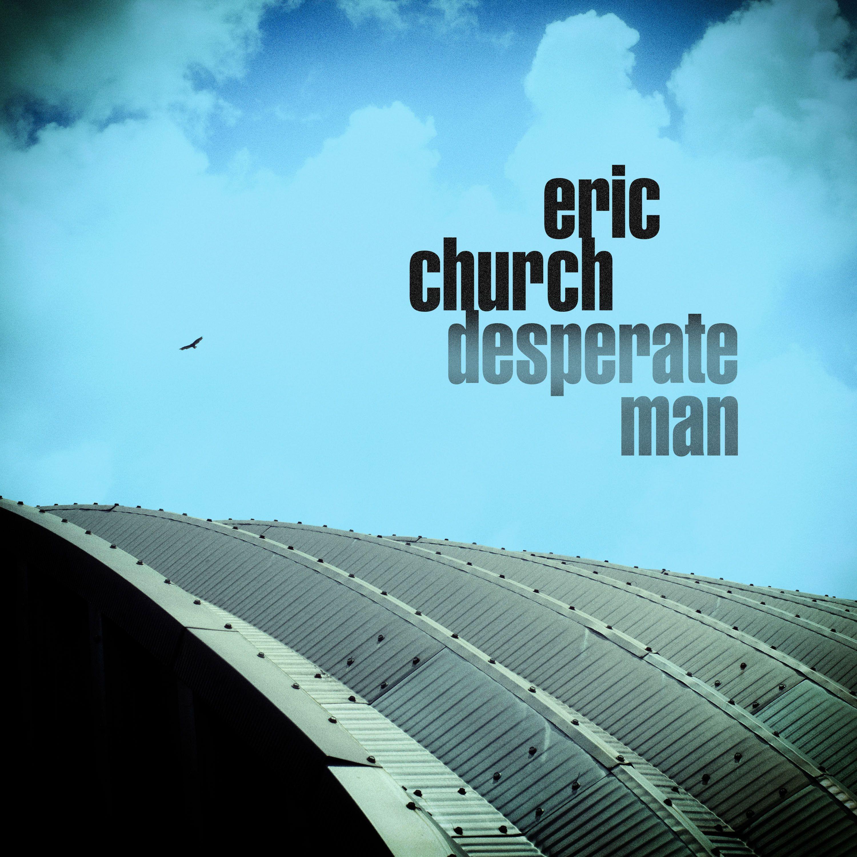Eric Church - Desperate Man - Album Cover