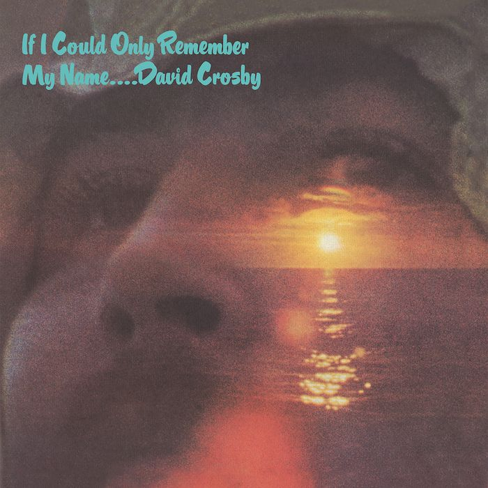 David Crosby - If I Could Only Remember My Name (50th Anniversary Edition) Album Cover