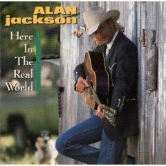 Alan Jackson - Here In The Real World - Album Cover