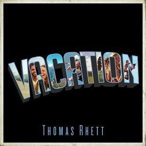 Thomas Rhett - Vacation Single Cover