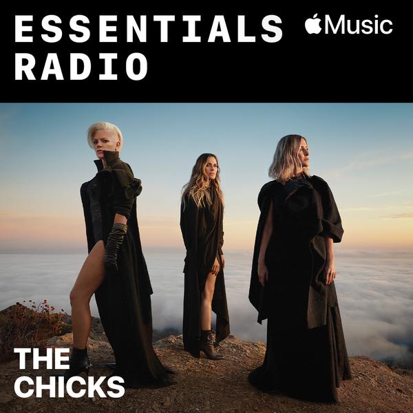 Radio - Essentials Radio - The Chicks