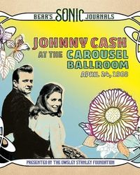 Johnny Cash - Bear's Sonic Journals: Johnny Cash at the Carousel Ballroom, April 24 1968 - Album Cover