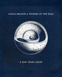 Album - Lukas Nelson & Promise of the Real - A Few Stars Apart