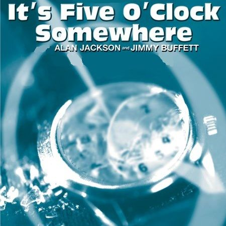 Alan Jackson and Jimmy Buffet - It's Five O'Clock Somewhere - Single Cover