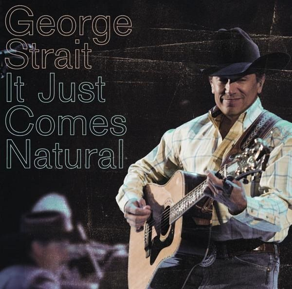 George Strait - It Just Comes Natural - Album Cover