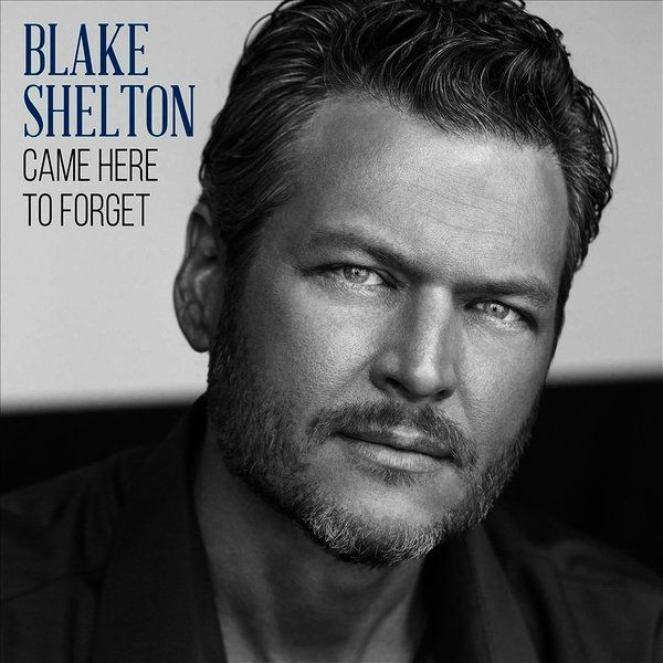 Blake Shelton - Came Here To Forget Single Cover