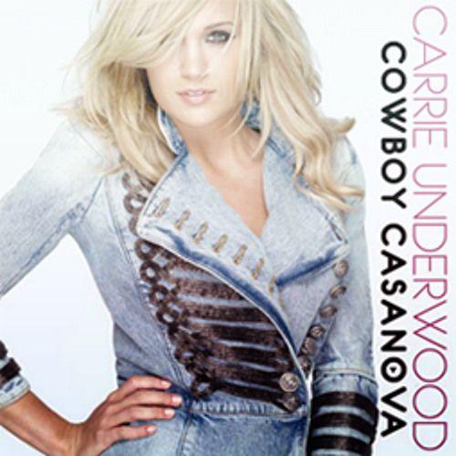 Carrie Underwood - Cowboy Casanova - Single Cover