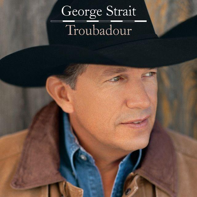 George Strait - Troubadour - Album Cover