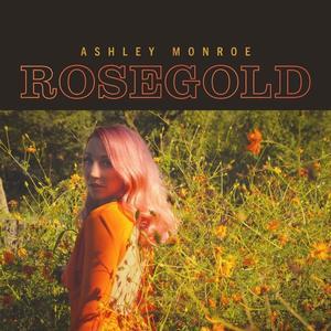 Artwork - Ashley Monroe - Rosegold