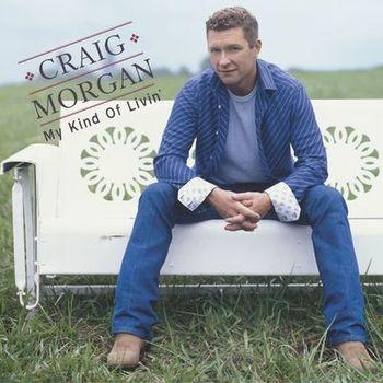 Craig Morgan - My Kind of Livin' Album Cover
