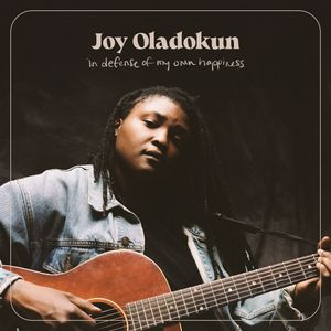 Album - Joy Oladokun - in defense of my own happiness