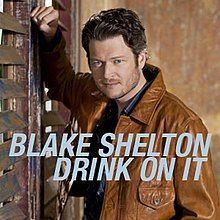 Blake Shelton - Drink On It Cover