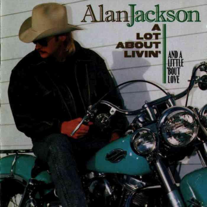 Alan Jackson - A Lot About Livin' - Album Cover