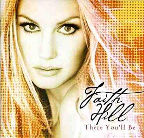 Faith Hill - There You'll Be Album Cover