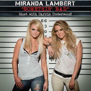 Miranda Lambert (feat Carrie Underwood) - Somethin' Bad - Single Cover