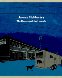 Album - James McMurty - The Horses and the Hounds