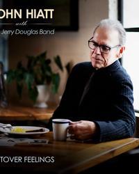 Album - John Hiatt with The Jerry Douglas Band - Leftover Feelings