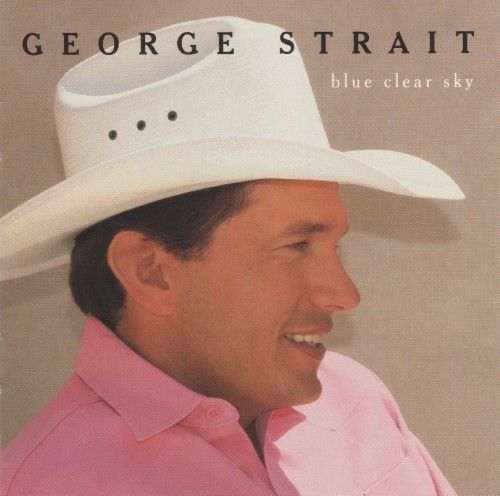 George Strait - Blue Clear Sky - Album Cover