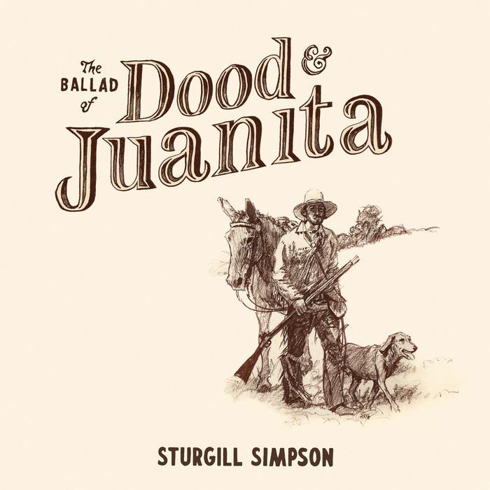 Sturgill Simpson - The Ballad of Dood & Juanita Album Cover