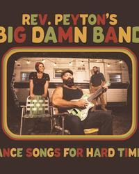 Rev Peyton - Dance Songs For Hard Times
