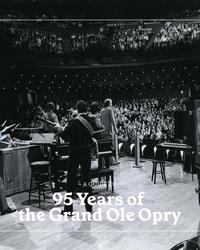 A Guide To: 95 Years of the Grand Ole Opry graphic