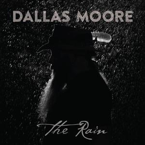 Album - Dallas Moore - The Rain