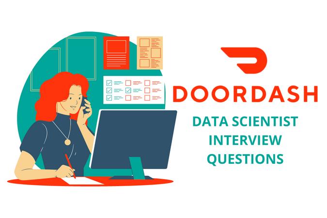 DoorDash Data Scientist Interview Questions