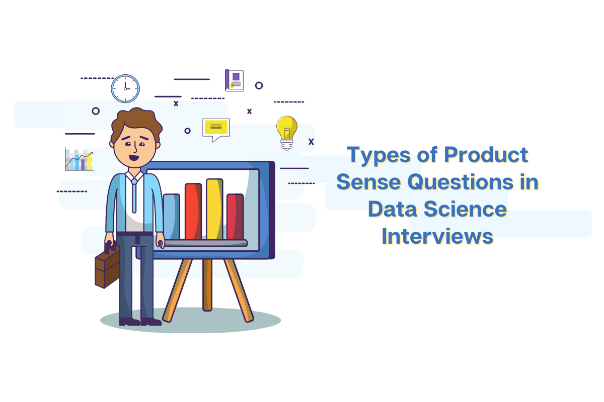 Types of Product Sense Questions in Data Science Interviews