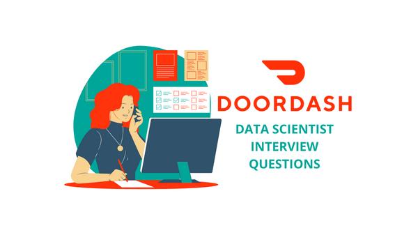 Most Common DoorDash Data Scientist Interview Questions