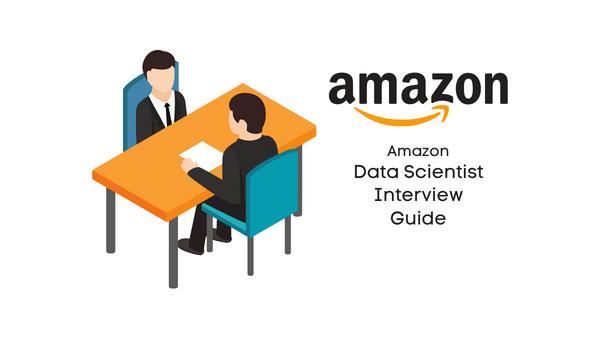 Amazon Data Scientist Interview Guide