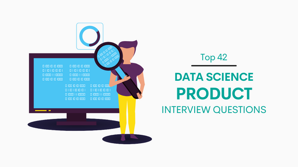 42 Data Science Product Interview Questions